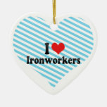 I Love Ironworkers Christmas Ornament