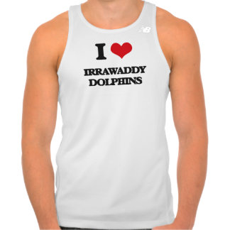 I love Irrawaddy Dolphins T Shirts