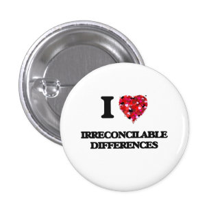 I Love Irreconcilable Differences 1 Inch Round Button