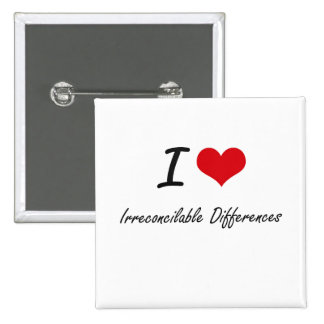 I Love Irreconcilable Differences 2 Inch Square Button