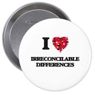 I Love Irreconcilable Differences 4 Inch Round Button