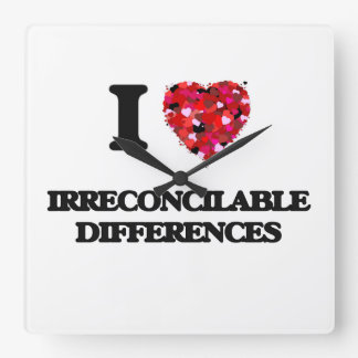 I Love Irreconcilable Differences Square Wall Clock