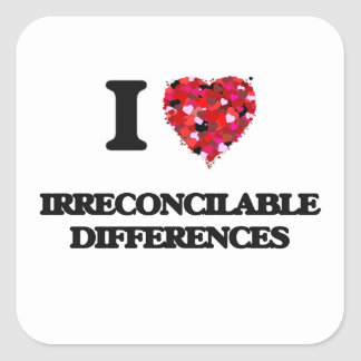 I Love Irreconcilable Differences Square Sticker
