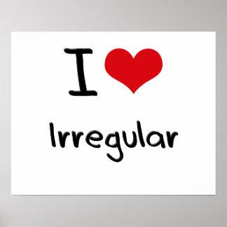 I love Irregular Posters