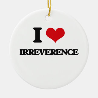 I Love Irreverence Double-Sided Ceramic Round Christmas Ornament