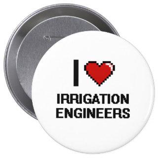 I love Irrigation Engineers 4 Inch Round Button