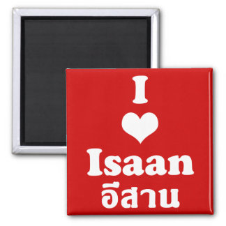 I Love Isaan ❤ Thailand 2 Inch Square Magnet