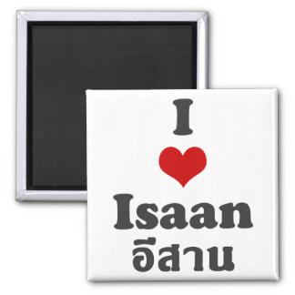 I Love Isaan ❤ Thailand Magnet