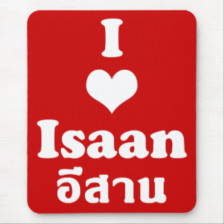 I Love Isaan ❤ Thailand Mouse Pad