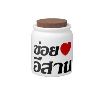 I Love Isaan ♦ Written in Thai Isan Dialect ♦ Candy Jars