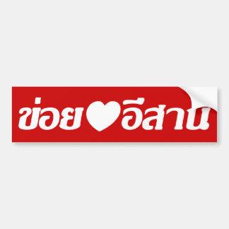 I Love Isaan ♦ Written in Thai Isan Dialect ♦ Car Bumper Sticker