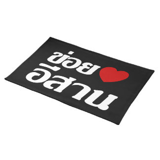 I Love Isaan ♦ Written in Thai Isan Dialect ♦ Placemats