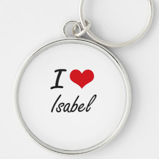 I Love Isabel artistic design Silver-Colored Round Keychain