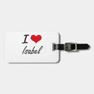 I Love Isabel artistic design Bag Tags