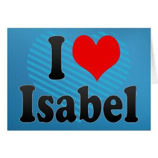 I love Isabel Greeting Card