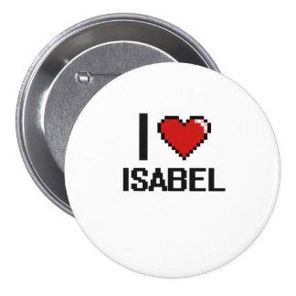 I Love Isabel Digital Retro Design 3 Inch Round Button