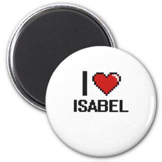 I Love Isabel Digital Retro Design 2 Inch Round Magnet