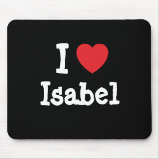 I love Isabel heart T-Shirt Mouse Pad