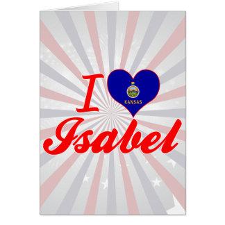I Love Isabel, Kansas Greeting Card