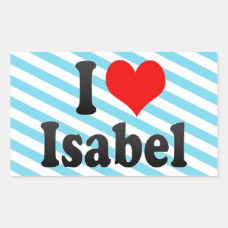 I love Isabel Rectangular Sticker