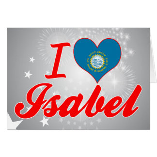I Love Isabel, South Dakota Greeting Card
