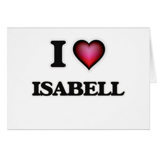 I Love Isabell Card