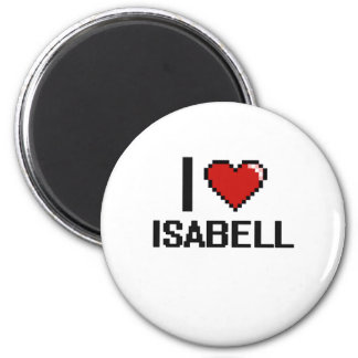 I Love Isabell Digital Retro Design 2 Inch Round Magnet