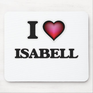 I Love Isabell Mouse Pad