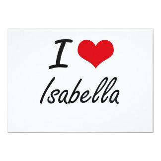 I Love Isabella artistic design 5x7 Paper Invitation Card