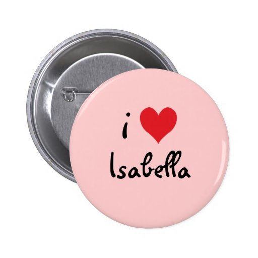 I Love Isabella Buttons