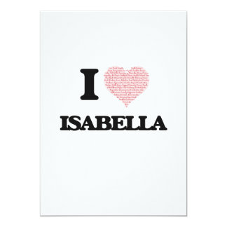 I love Isabella (heart made from words) design 5x7 Paper Invitation Card