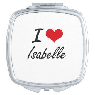 I Love Isabelle artistic design Vanity Mirror