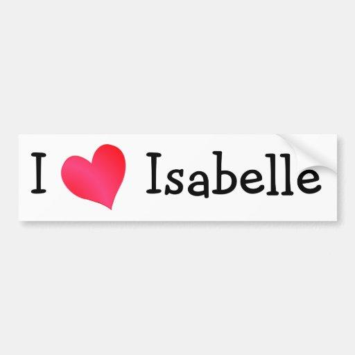 I Love Isabelle Car Bumper Sticker