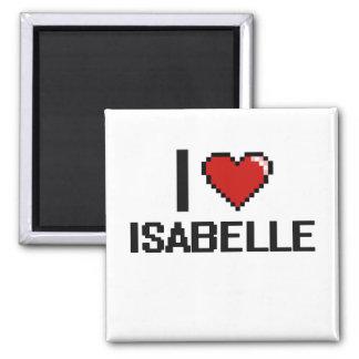 I Love Isabelle Digital Retro Design 2 Inch Square Magnet