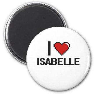 I Love Isabelle Digital Retro Design 2 Inch Round Magnet