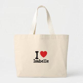I love Isabelle heart T-Shirt Bags