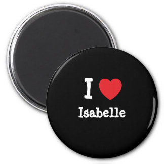 I love Isabelle heart T-Shirt 2 Inch Round Magnet