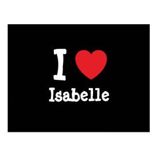 I love Isabelle heart T-Shirt Postcard
