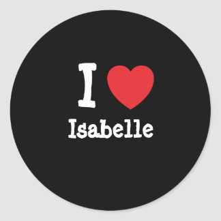 I love Isabelle heart T-Shirt Stickers