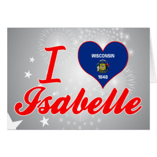 I Love Isabelle, Wisconsin Greeting Card