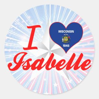 I Love Isabelle, Wisconsin Classic Round Sticker