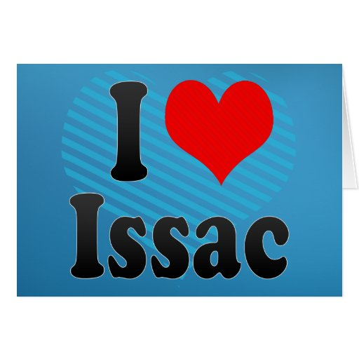 I love Issac Greeting Card