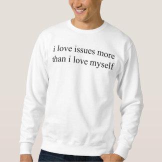 i love issues more than i love myself crewneck sweatshirt
