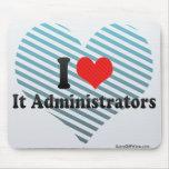 I Love It Administrators Mouse Pad