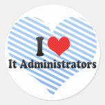 I Love It Administrators Sticker