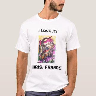 I LOVE IT!, PARIS, FRANCE T-Shirt