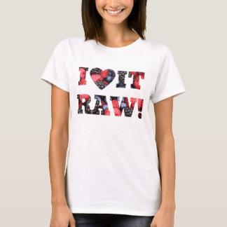 I love it raw, Raw food berries T-Shirt