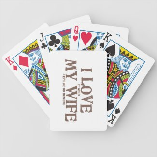 I LOVE (it when) MY WIFE (let's me go hunting) Poker Deck