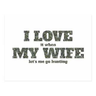 I Love it When My Wife Let's Me Go Hunting Postcard
