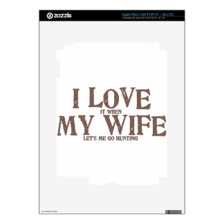 I LOVE (it when) MY WIFE (let's me go hunting) Decals For iPad 3